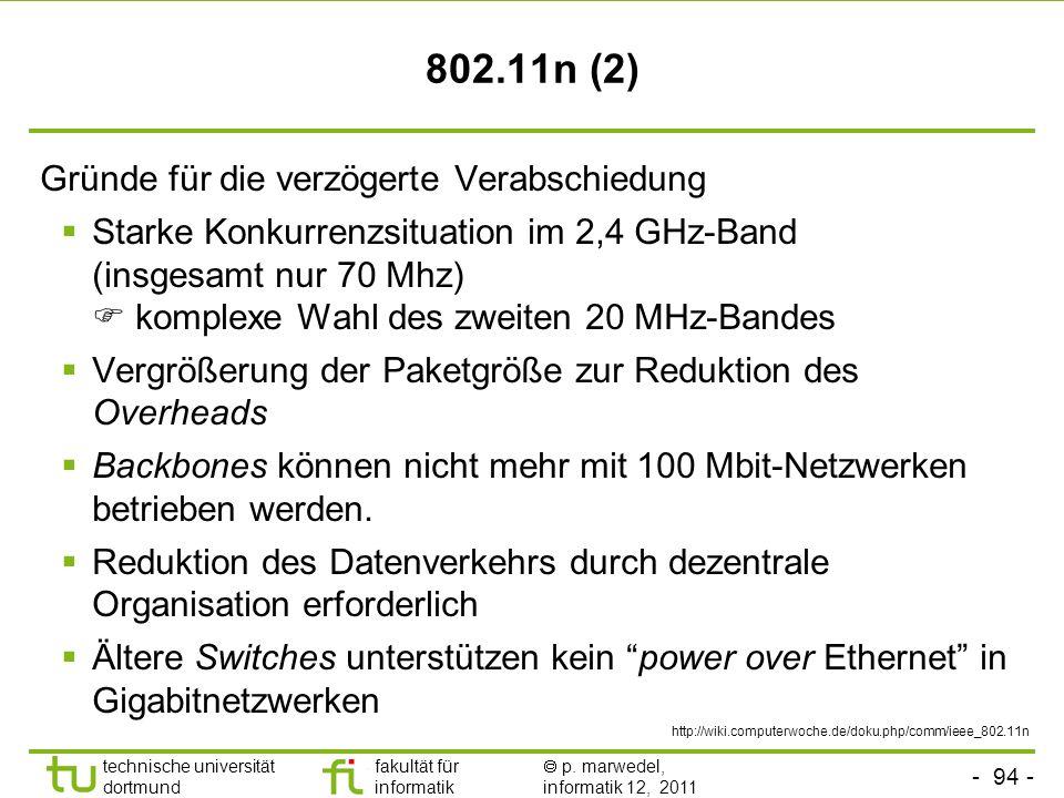 - 93 - technische universität dortmund fakultät für informatik p. marwedel, informatik 12, 2011 802.11n (1) Datenübertragungsraten von 100 – 600 Mbit/