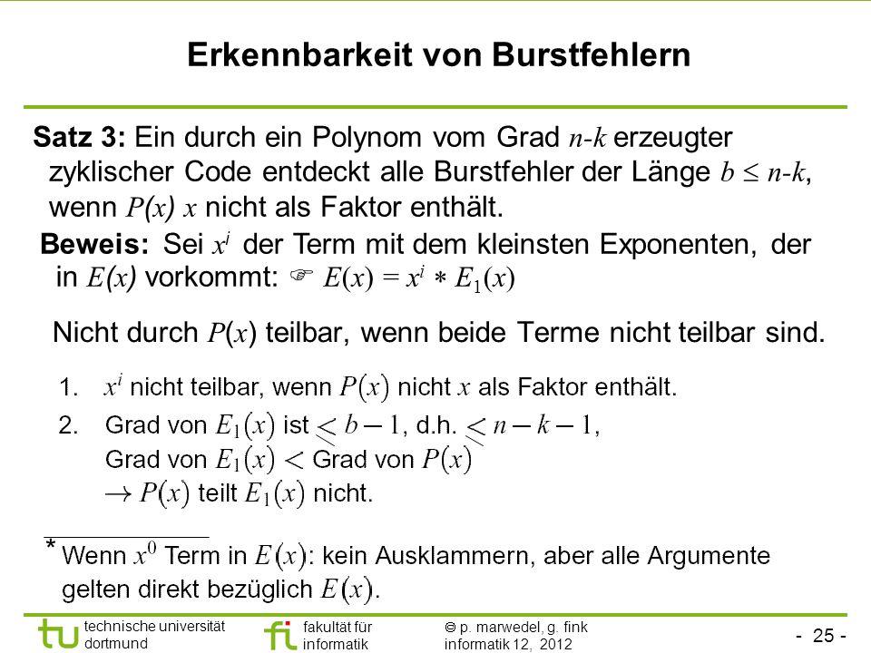 - 25 - technische universität dortmund fakultät für informatik p. marwedel, g. fink informatik 12, 2012 Erkennbarkeit von Burstfehlern Nicht durch P (