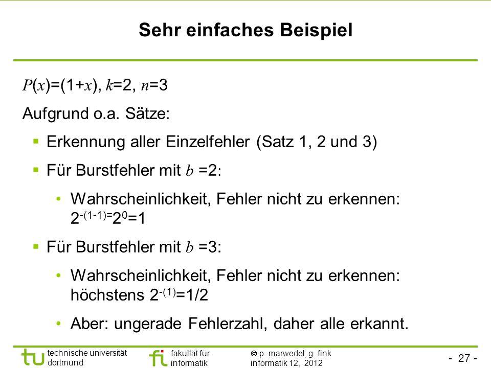 - 27 - technische universität dortmund fakultät für informatik p. marwedel, g. fink informatik 12, 2012 Sehr einfaches Beispiel P ( x )=(1+ x ), k =2,