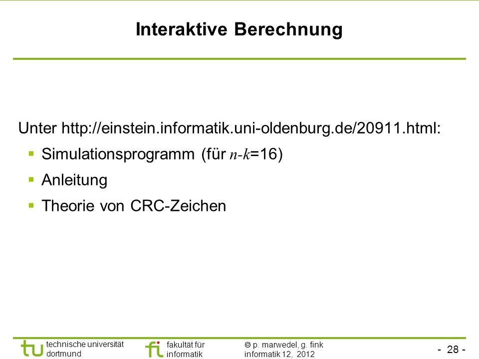 - 28 - technische universität dortmund fakultät für informatik p. marwedel, g. fink informatik 12, 2012 Interaktive Berechnung Unter http://einstein.i