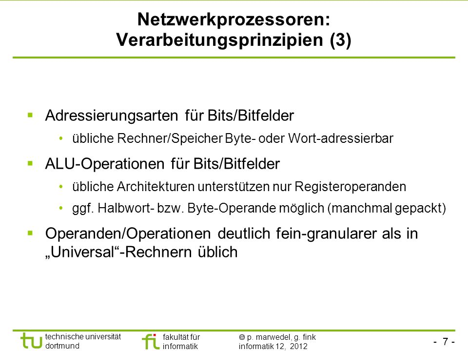 - 7 - technische universität dortmund fakultät für informatik p. marwedel, g. fink informatik 12, 2012 Netzwerkprozessoren: Verarbeitungsprinzipien (3