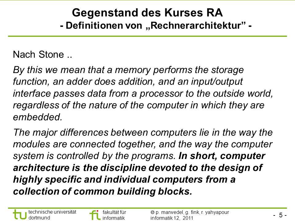 - 5 - technische universität dortmund fakultät für informatik p. marwedel, g. fink, r. yahyapour informatik 12, 2011 Gegenstand des Kurses RA - Defini