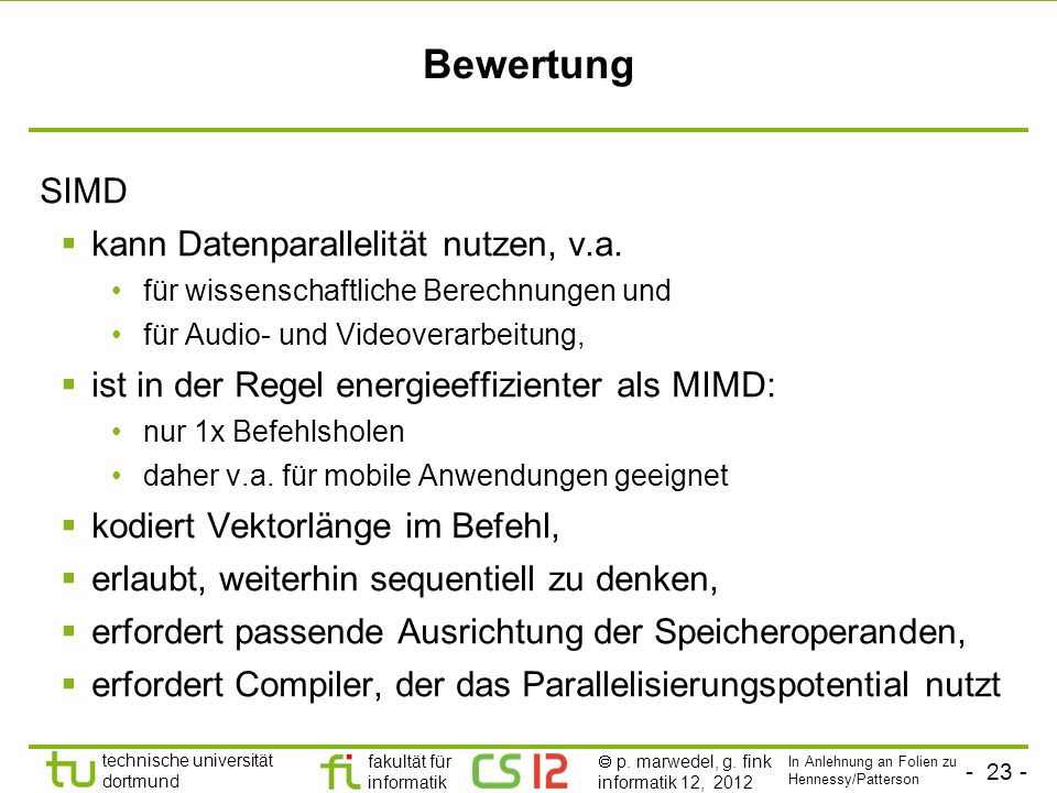 - 23 - technische universität dortmund fakultät für informatik p. marwedel, g. fink informatik 12, 2012 Bewertung SIMD kann Datenparallelität nutzen,