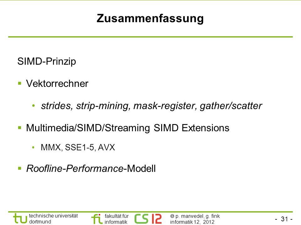 - 31 - technische universität dortmund fakultät für informatik p. marwedel, g. fink informatik 12, 2012 Zusammenfassung SIMD-Prinzip Vektorrechner str