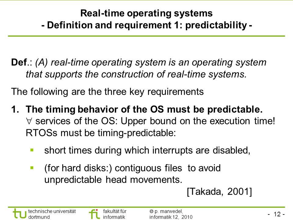 - 12 - technische universität dortmund fakultät für informatik p. marwedel, informatik 12, 2010 TU Dortmund Real-time operating systems - Definition a