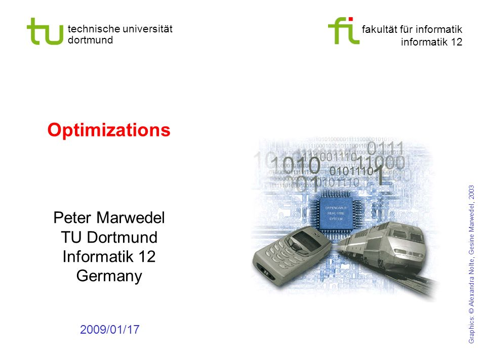 fakultät für informatik informatik 12 technische universität dortmund Optimizations Peter Marwedel TU Dortmund Informatik 12 Germany 2009/01/17 Graphi