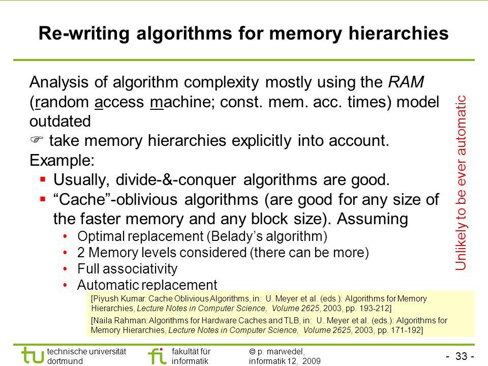 - 33 - technische universität dortmund fakultät für informatik p. marwedel, informatik 12, 2009 TU Dortmund Re-writing algorithms for memory hierarchi