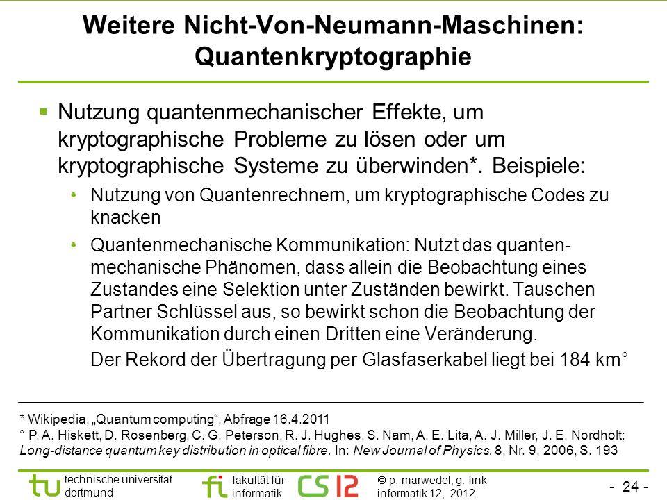 - 24 - technische universität dortmund fakultät für informatik p. marwedel, g. fink informatik 12, 2012 Weitere Nicht-Von-Neumann-Maschinen: Quantenkr