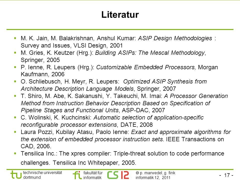 - 17 - technische universität dortmund fakultät für informatik p. marwedel, g. fink informatik 12, 2011 Literatur M. K. Jain, M. Balakrishnan, Anshul