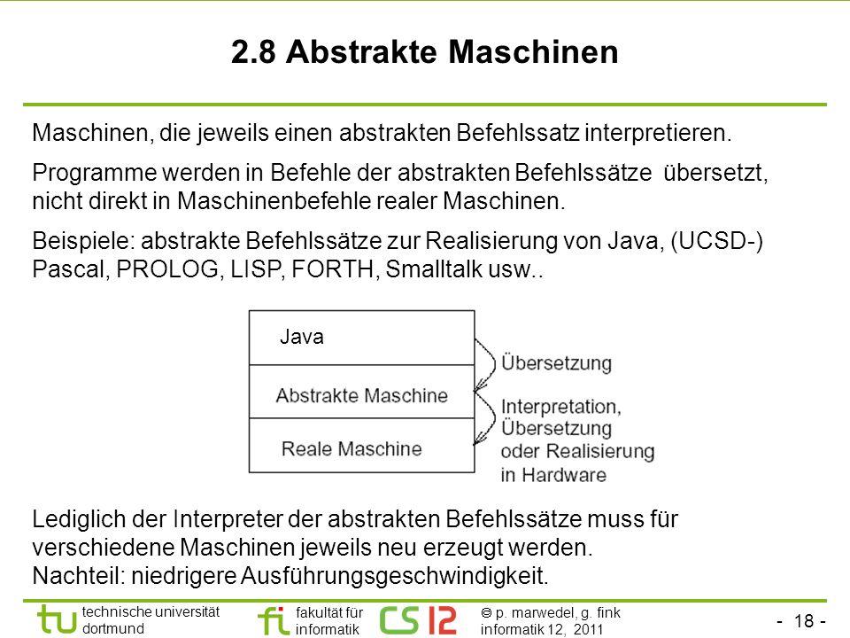 - 18 - technische universität dortmund fakultät für informatik p. marwedel, g. fink informatik 12, 2011 Maschinen, die jeweils einen abstrakten Befehl