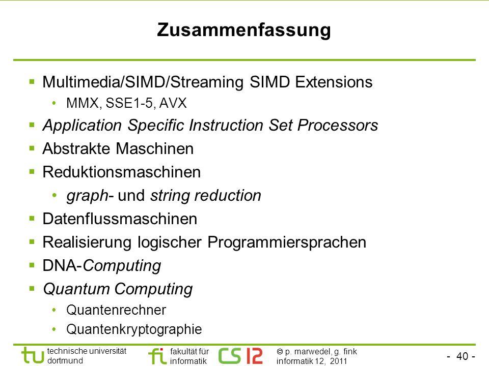 - 40 - technische universität dortmund fakultät für informatik p. marwedel, g. fink informatik 12, 2011 Zusammenfassung Multimedia/SIMD/Streaming SIMD