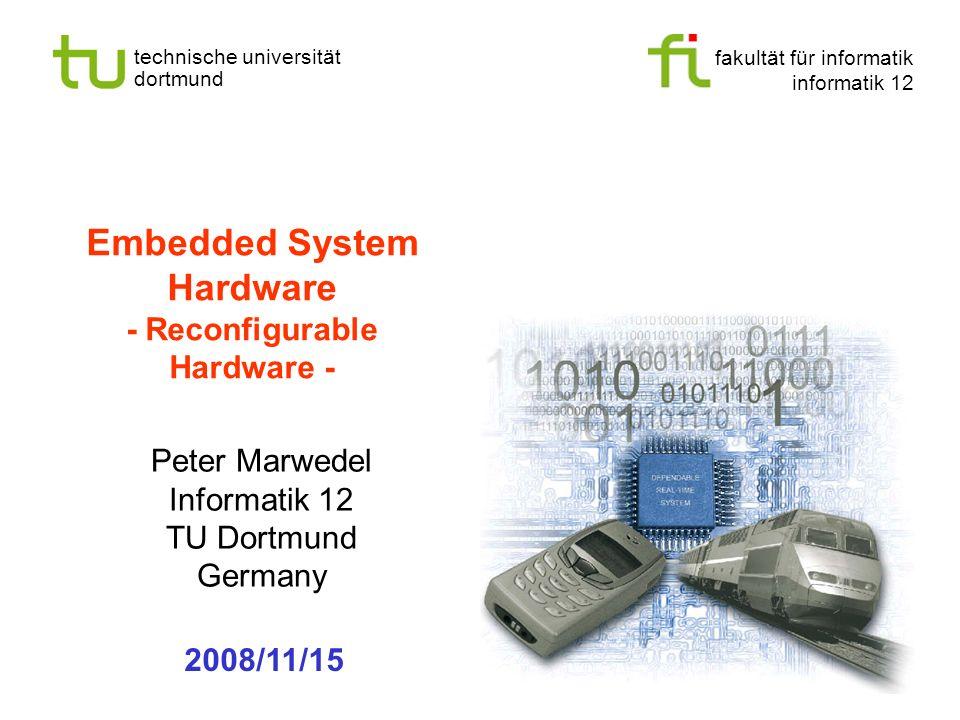 fakultät für informatik informatik 12 technische universität dortmund Communication Peter Marwedel Informatik 12 TU Dortmund Germany