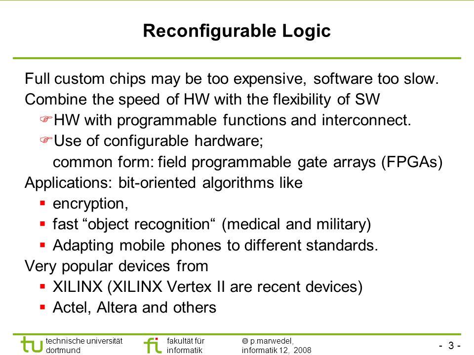 - 4 - technische universität dortmund fakultät für informatik p.marwedel, informatik 12, 2008 Floor-plan of VIRTEX II FPGAs
