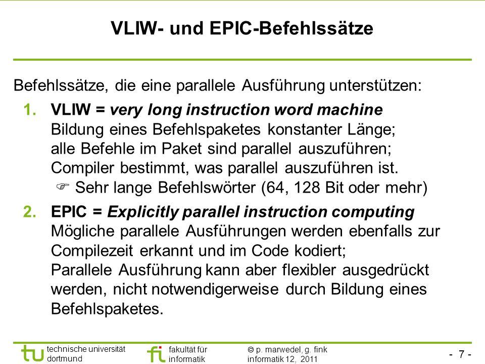 - 7 - technische universität dortmund fakultät für informatik p. marwedel, g. fink informatik 12, 2011 VLIW- und EPIC-Befehlssätze Befehlssätze, die e