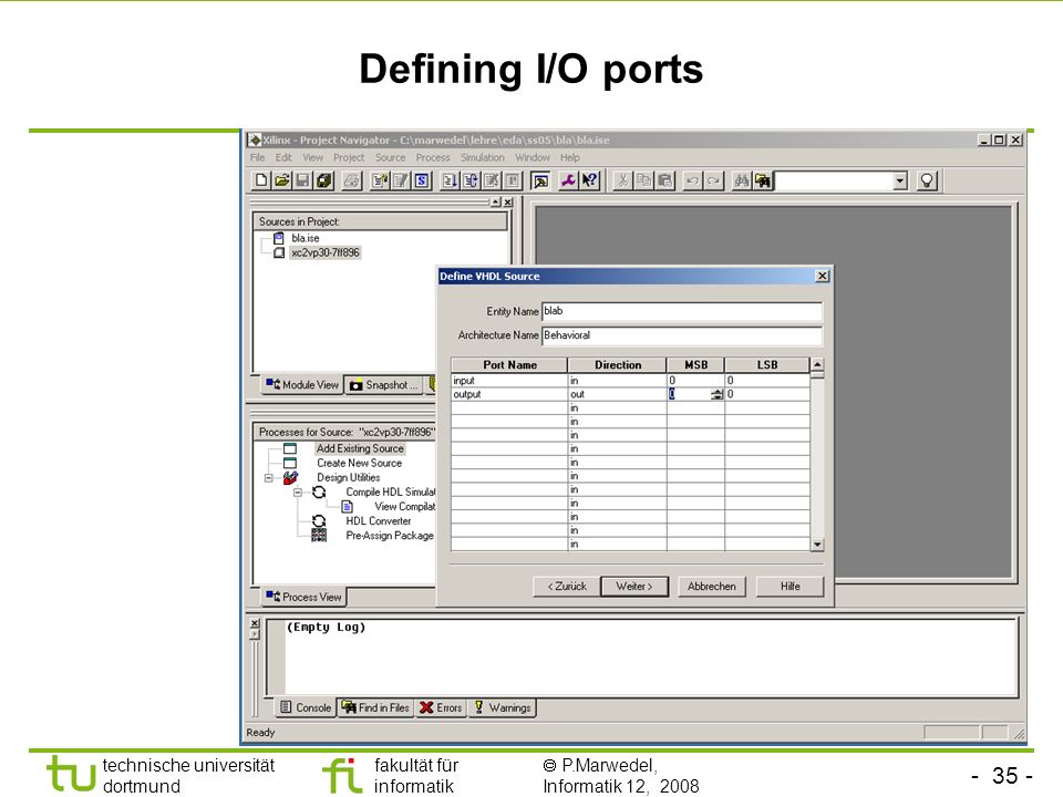 - 35 - technische universität dortmund fakultät für informatik P.Marwedel, Informatik 12, 2008 Defining I/O ports