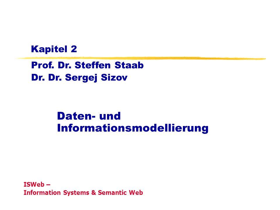 Grundlagen der Datenbanken, WS 08/09Kapitel 2: Daten- und Informationsmodellierung33 Man beachte, dass in diesem Fall der (global eindeutige) Schlüssel der Relation Prüfung nämlich MatrNr und PrüfTeil als Fremdschlüssel in die Relationen umfassen und abhalten übernommen werden muß.