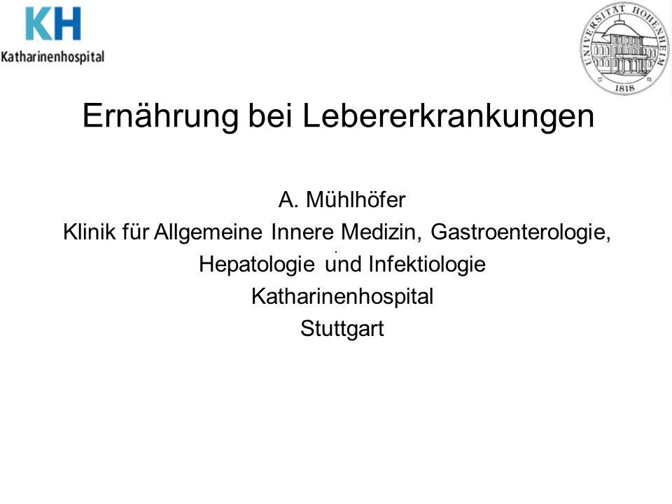 Klinische Konstellationen Akute Leberinsuffizienz Chronische Leberinsuffizienz - Häufigkeit der Malnutriton - Energiebedarf - Proteinmetabolismus - ernährungsmedizinische Therapie