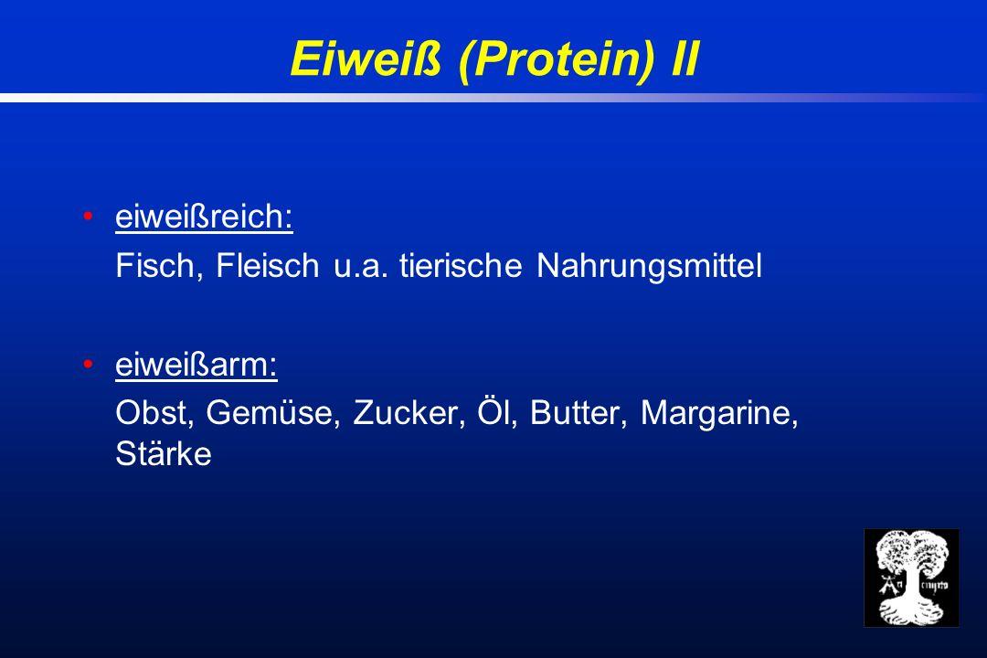 Eiweiß (Protein) II eiweißreich: Fisch, Fleisch u.a.