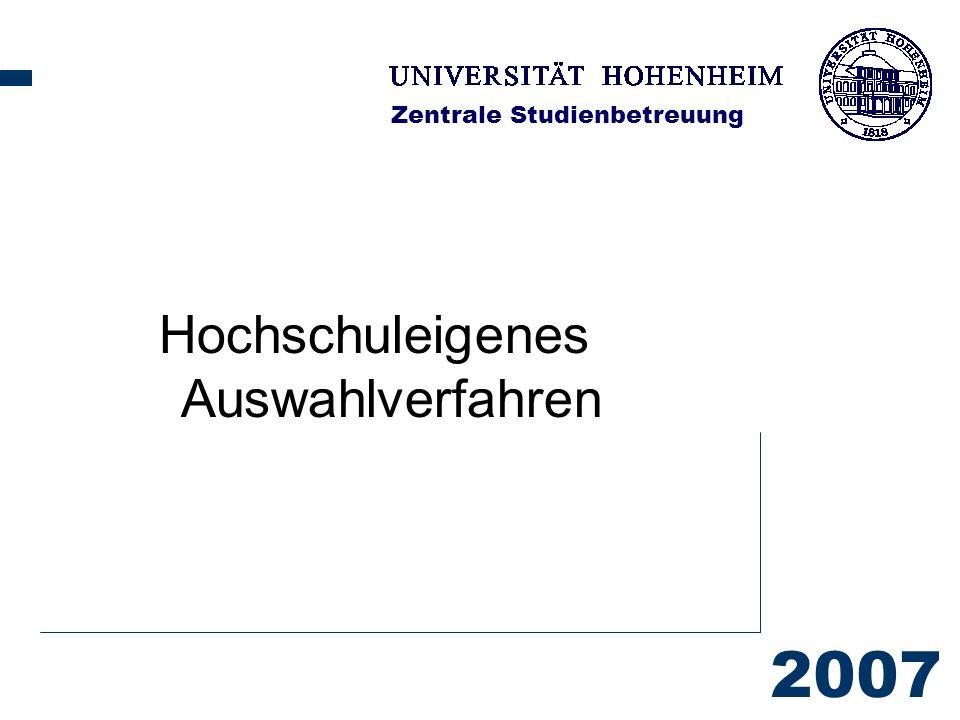 2007 Zentrale Studienbetreuung Hochschuleigenes Auswahlverfahren