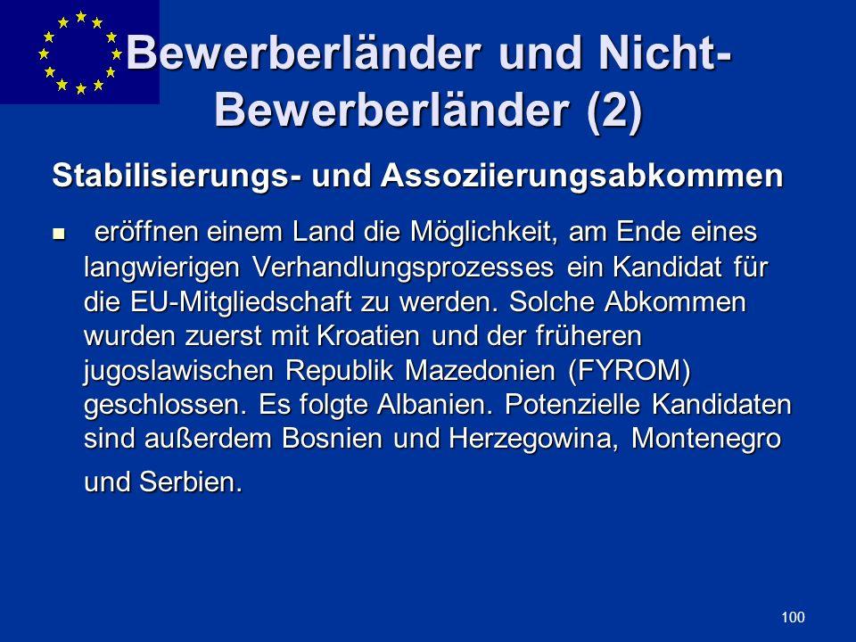 ENLARGEMENT DG 100 Bewerberländer und Nicht- Bewerberländer (2) Stabilisierungs- und Assoziierungsabkommen eröffnen einem Land die Möglichkeit, am End