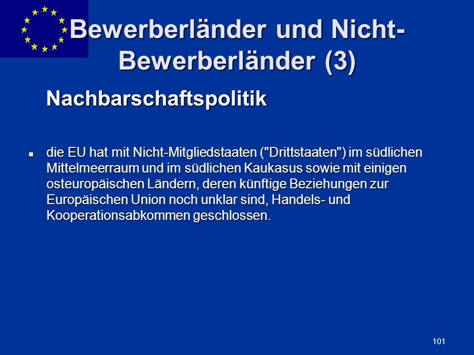 ENLARGEMENT DG 101 Bewerberländer und Nicht- Bewerberländer (3) Nachbarschaftspolitik Nachbarschaftspolitik die EU hat mit Nicht-Mitgliedstaaten (