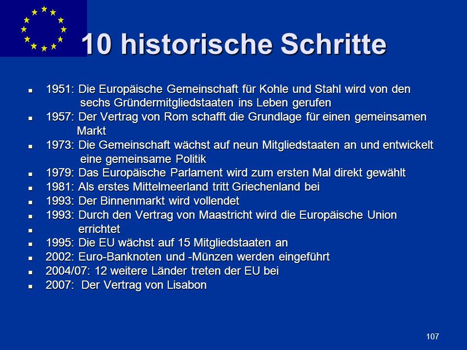 ENLARGEMENT DG 107 10 historische Schritte 1951: Die Europäische Gemeinschaft für Kohle und Stahl wird von den 1951: Die Europäische Gemeinschaft für
