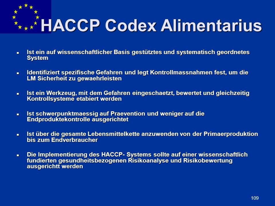 ENLARGEMENT DG 109 HACCP Codex Alimentarius Ist ein auf wissenschaftlicher Basis gestütztes und systematisch geordnetes System Ist ein auf wissenschaf