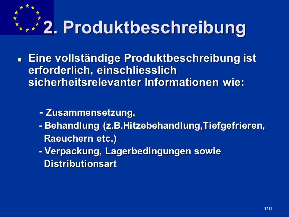 ENLARGEMENT DG 116 2. Produktbeschreibung Eine vollständige Produktbeschreibung ist erforderlich, einschliesslich sicherheitsrelevanter Informationen