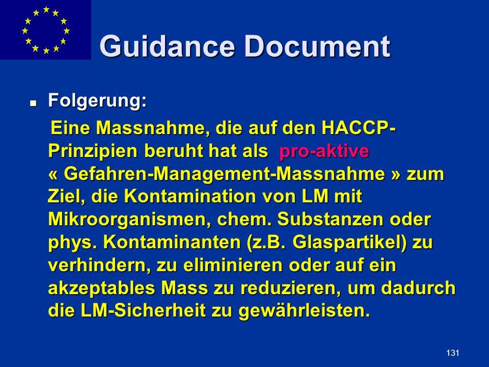 ENLARGEMENT DG 131 Guidance Document Folgerung: Folgerung: Eine Massnahme, die auf den HACCP- Prinzipien beruht hat als pro-aktive « Gefahren-Manageme