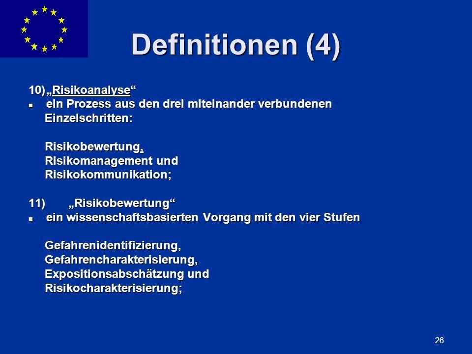 ENLARGEMENT DG 26 Definitionen (4) 10)Risikoanalyse ein Prozess aus den drei miteinander verbundenen ein Prozess aus den drei miteinander verbundenen