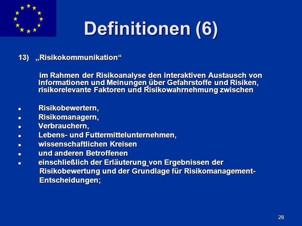 ENLARGEMENT DG 28 Definitionen (6) 13) Risikokommunikation im Rahmen der Risikoanalyse den interaktiven Austausch von Informationen und Meinungen über