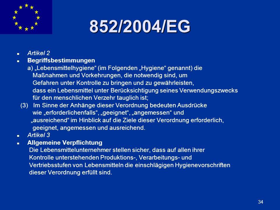 ENLARGEMENT DG 34 852/2004/EG Artikel 2 Begriffsbestimmungen a) Lebensmittelhygiene (im Folgenden Hygiene genannt) die Maßnahmen und Vorkehrungen, die