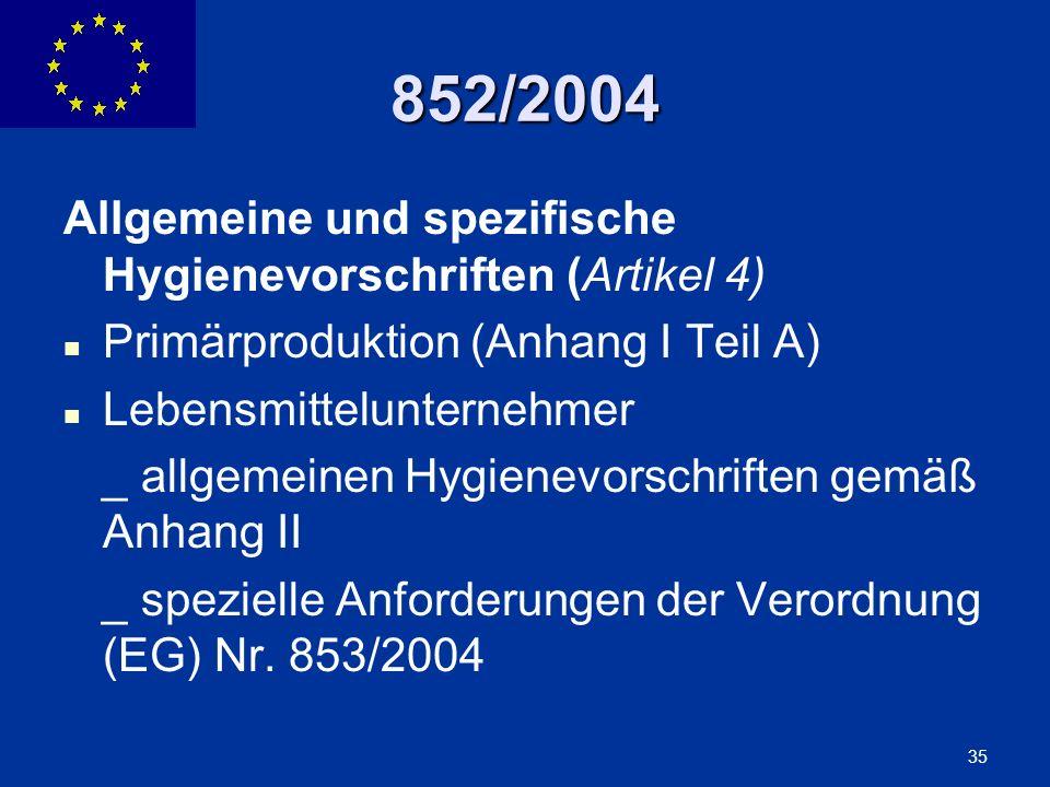 ENLARGEMENT DG 35 852/2004 Allgemeine und spezifische Hygienevorschriften (Artikel 4) Primärproduktion (Anhang I Teil A) Lebensmittelunternehmer _ all