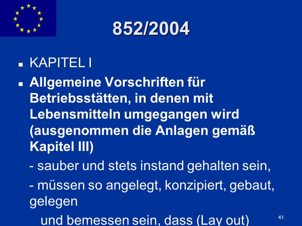 ENLARGEMENT DG 41 852/2004 KAPITEL I Allgemeine Vorschriften für Betriebsstätten, in denen mit Lebensmitteln umgegangen wird (ausgenommen die Anlagen