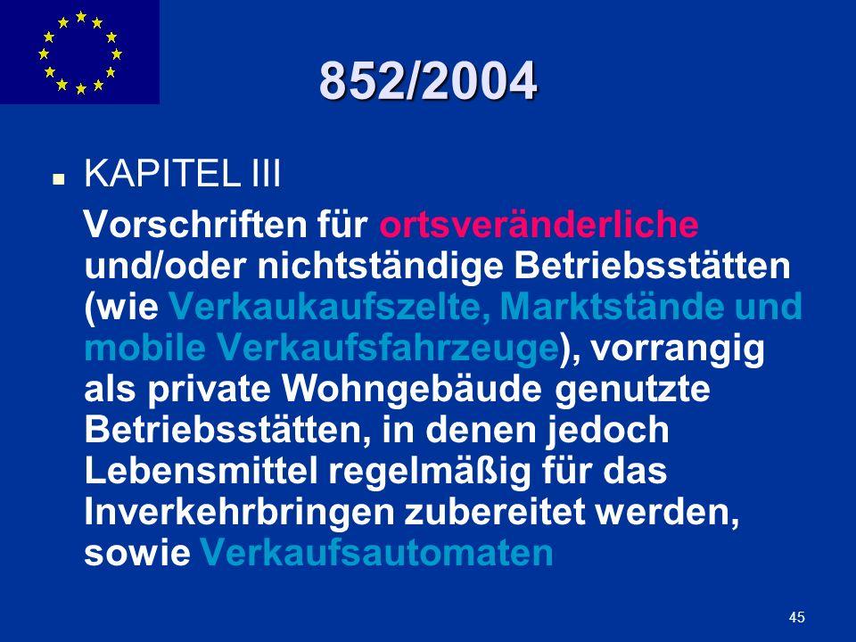 ENLARGEMENT DG 45 852/2004 KAPITEL III Vorschriften für ortsveränderliche und/oder nichtständige Betriebsstätten (wie Verkaukaufszelte, Marktstände un