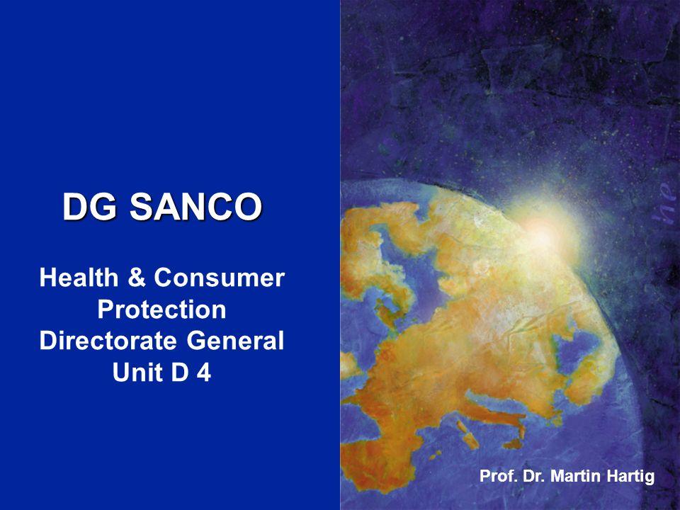 ENLARGEMENT DG 65 DG SANCO Health & Consumer Protection Directorate General Unit D 4 Prof. Dr. Martin Hartig
