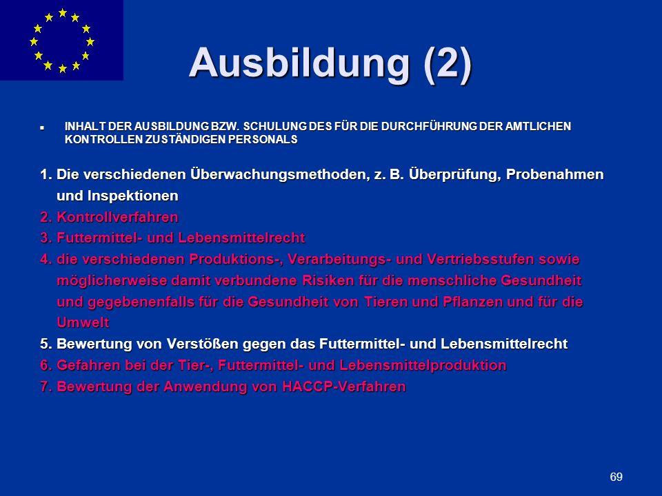 ENLARGEMENT DG 69 Ausbildung (2) INHALT DER AUSBILDUNG BZW. SCHULUNG DES FÜR DIE DURCHFÜHRUNG DER AMTLICHEN KONTROLLEN ZUSTÄNDIGEN PERSONALS INHALT DE