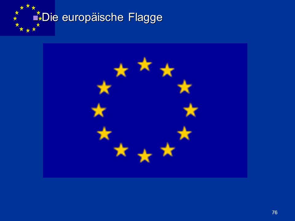 ENLARGEMENT DG 76 Die europäische Flagge Die europäische Flagge