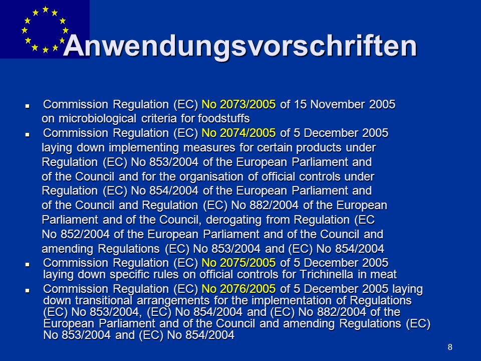 ENLARGEMENT DG 8 Anwendungsvorschriften Commission Regulation (EC) No 2073/2005 of 15 November 2005 Commission Regulation (EC) No 2073/2005 of 15 Nove