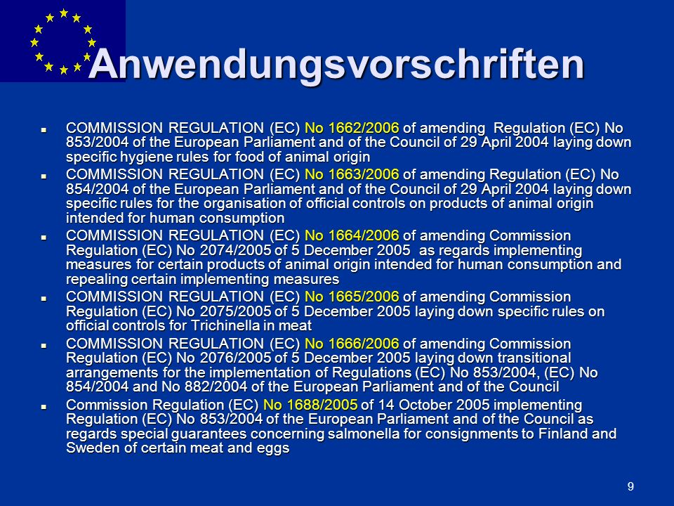 ENLARGEMENT DG 9 Anwendungsvorschriften COMMISSION REGULATION (EC) No 1662/2006 of amending Regulation (EC) No 853/2004 of the European Parliament and