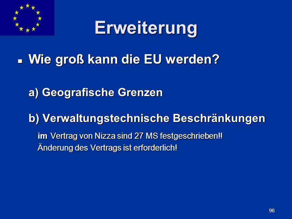 ENLARGEMENT DG 96 Erweiterung Wie groß kann die EU werden? Wie groß kann die EU werden? a) Geografische Grenzen a) Geografische Grenzen b) Verwaltungs