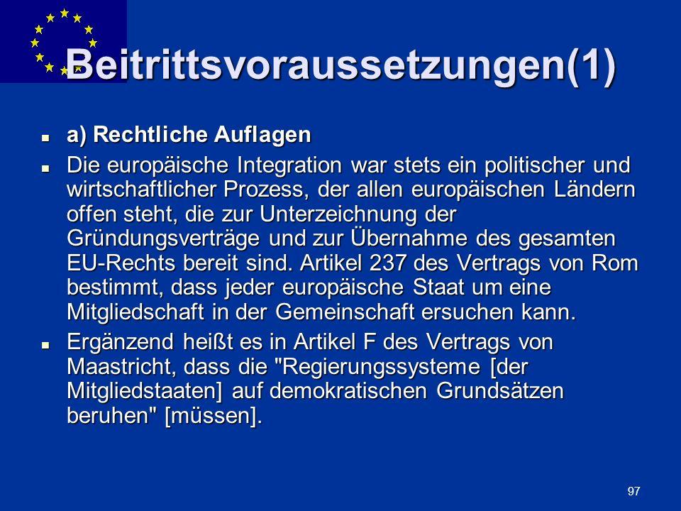 ENLARGEMENT DG 97 Beitrittsvoraussetzungen(1) a) Rechtliche Auflagen a) Rechtliche Auflagen Die europäische Integration war stets ein politischer und