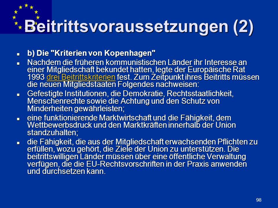 ENLARGEMENT DG 98 Beitrittsvoraussetzungen (2) b) Die