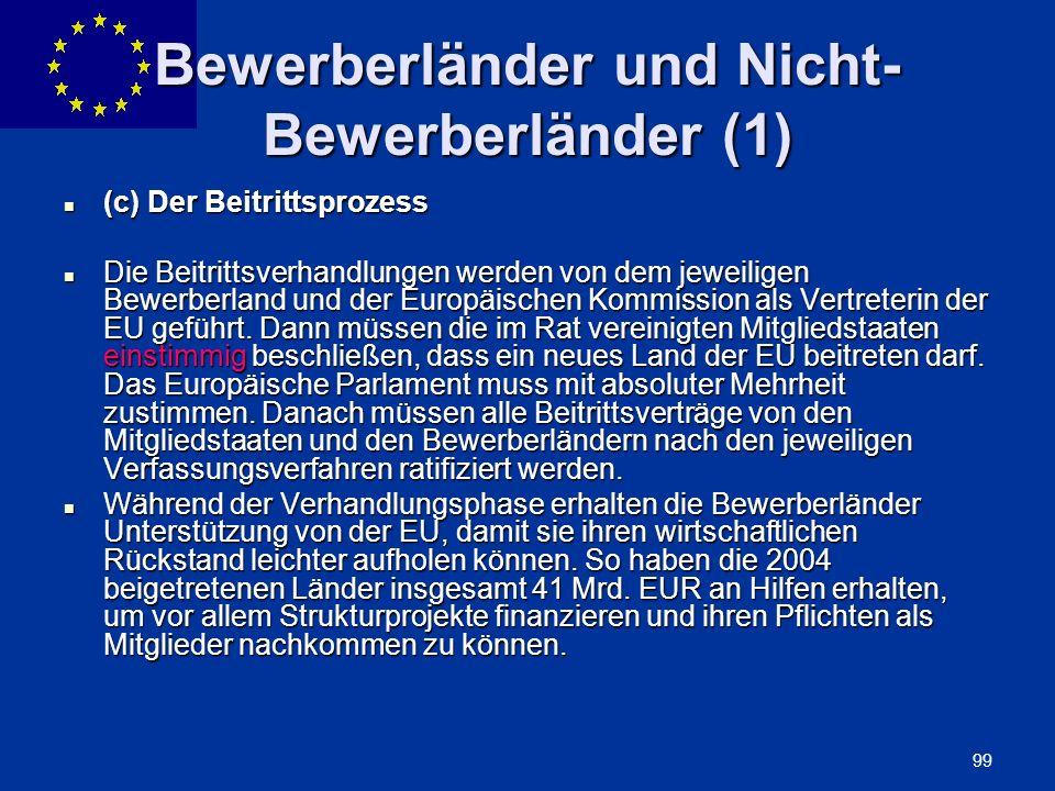ENLARGEMENT DG 99 Bewerberländer und Nicht- Bewerberländer (1) (c) Der Beitrittsprozess (c) Der Beitrittsprozess Die Beitrittsverhandlungen werden von