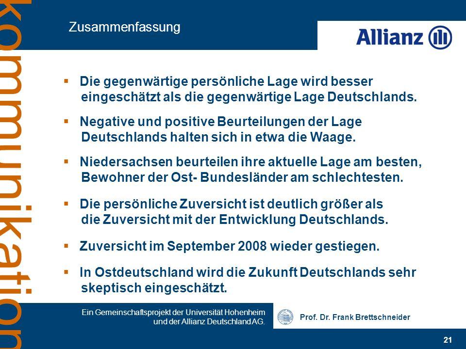 Prof. Dr. Frank Brettschneider 21 Ein Gemeinschaftsprojekt der Universität Hohenheim und der Allianz Deutschland AG. kommunikation Zusammenfassung Die