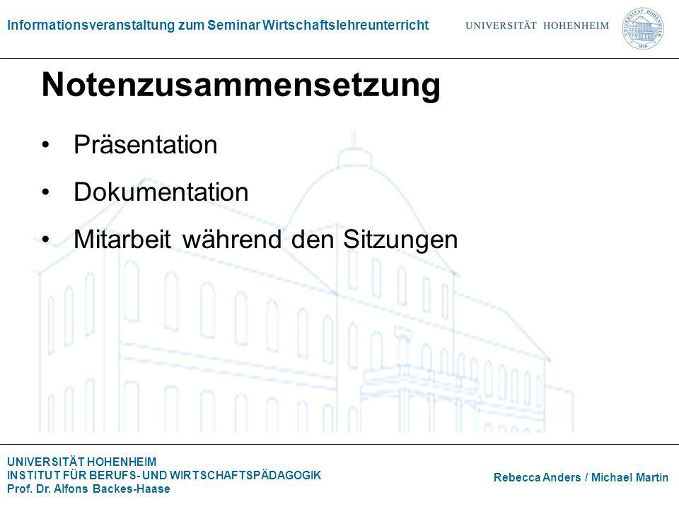 Informationsveranstaltung zum Seminar Wirtschaftslehreunterricht Rebecca Anders / Michael Martin UNIVERSITÄT HOHENHEIM INSTITUT FÜR BERUFS- UND WIRTSC