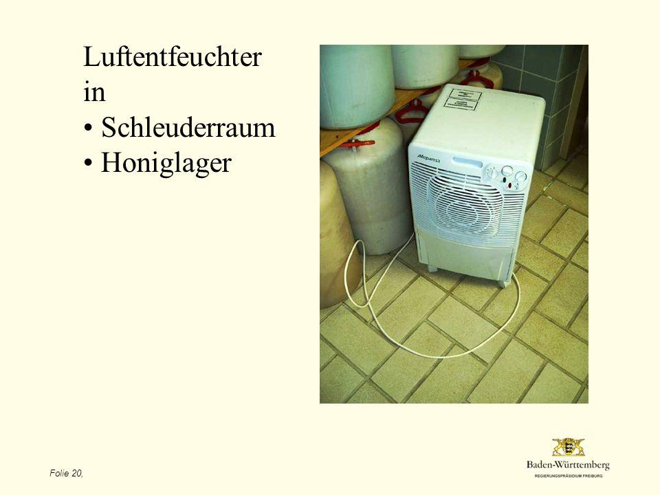 Folie 20, Luftentfeuchter in Schleuderraum Honiglager