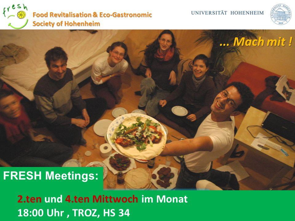 ... Mach mit ! 2.ten und 4.ten Mittwoch im Monat 18:00 Uhr, TROZ, HS 34 FRESH Meetings: