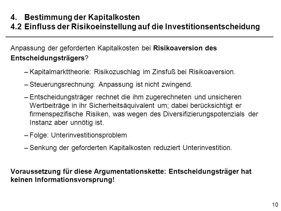 10 4.Bestimmung der Kapitalkosten 4.2Einfluss der Risikoeinstellung auf die Investitionsentscheidung Anpassung der geforderten Kapitalkosten bei Risik