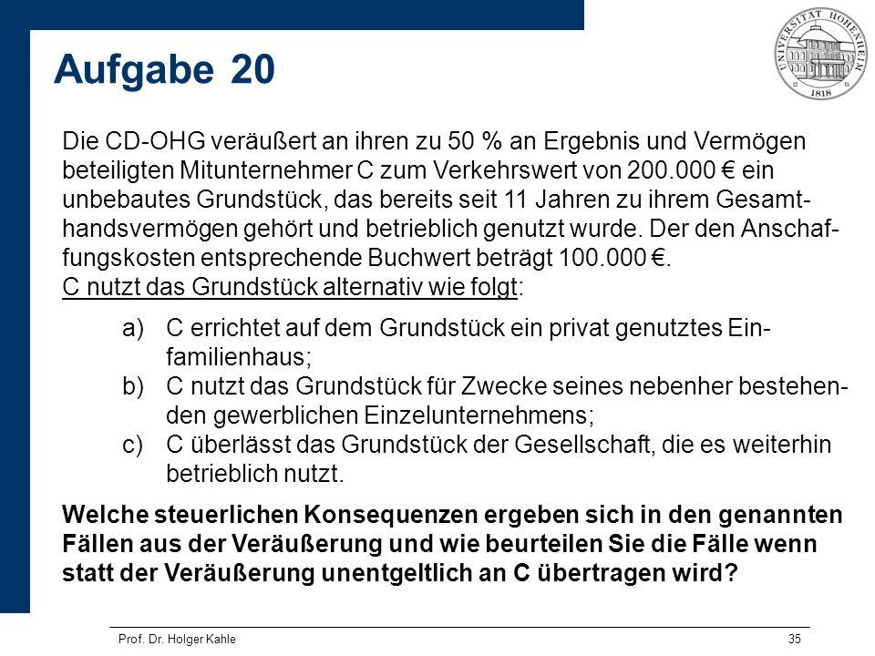35 Die CD-OHG veräußert an ihren zu 50 % an Ergebnis und Vermögen beteiligten Mitunternehmer C zum Verkehrswert von 200.000 ein unbebautes Grundstück,